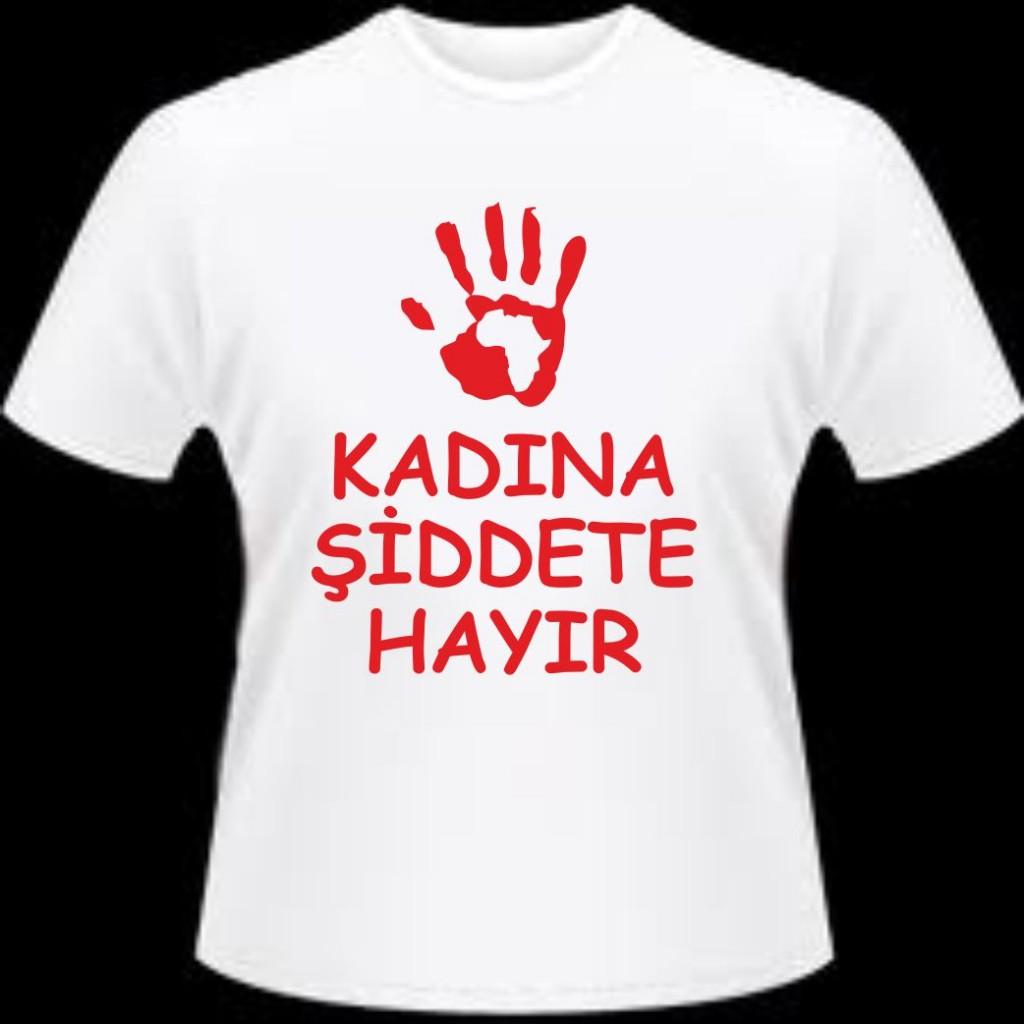 Kadına Şiddete Hayır Tişörtleri